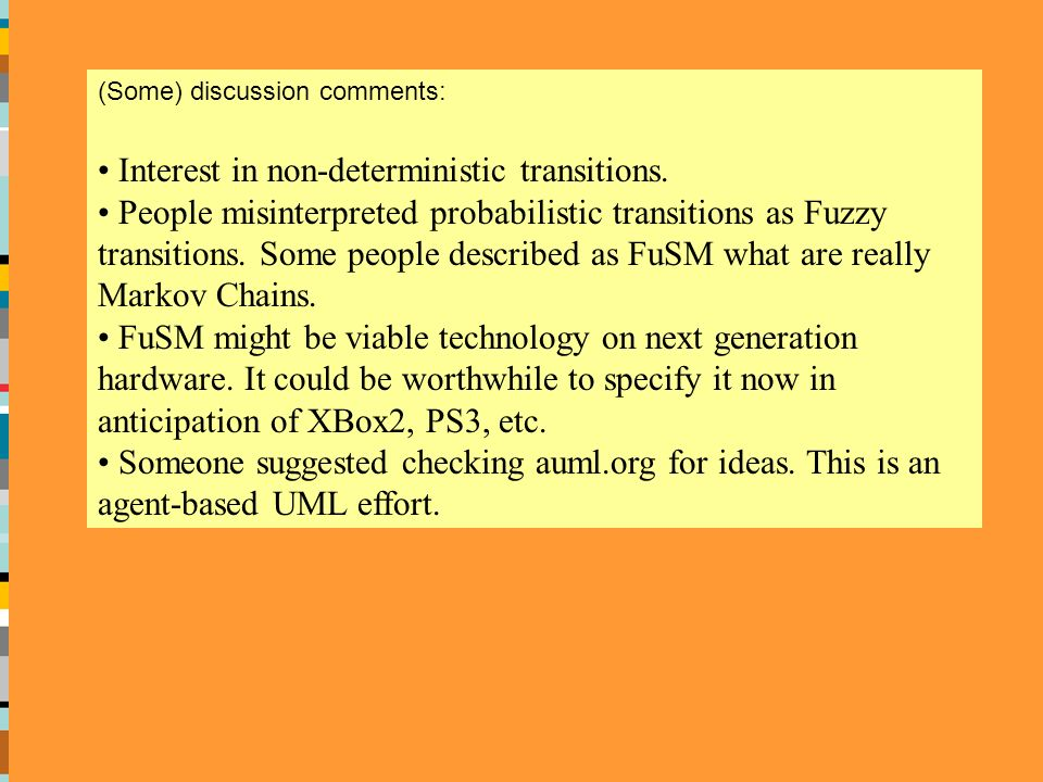 (Some) discussion comments: Interest in non-deterministic transitions.