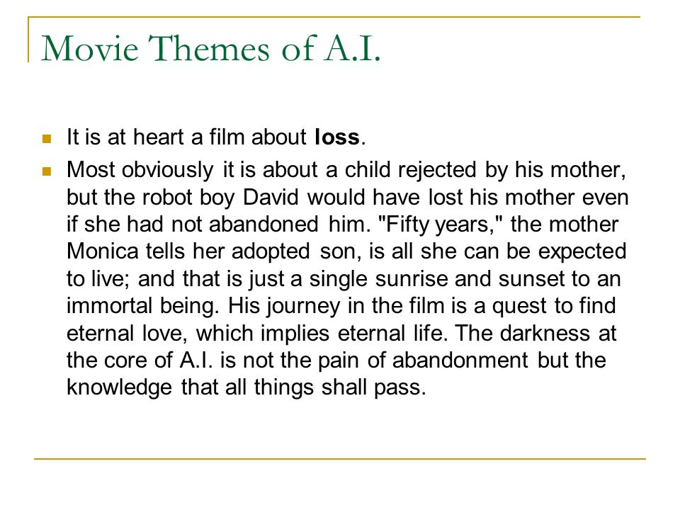 Movie Themes of A.I. It is at heart a film about loss.