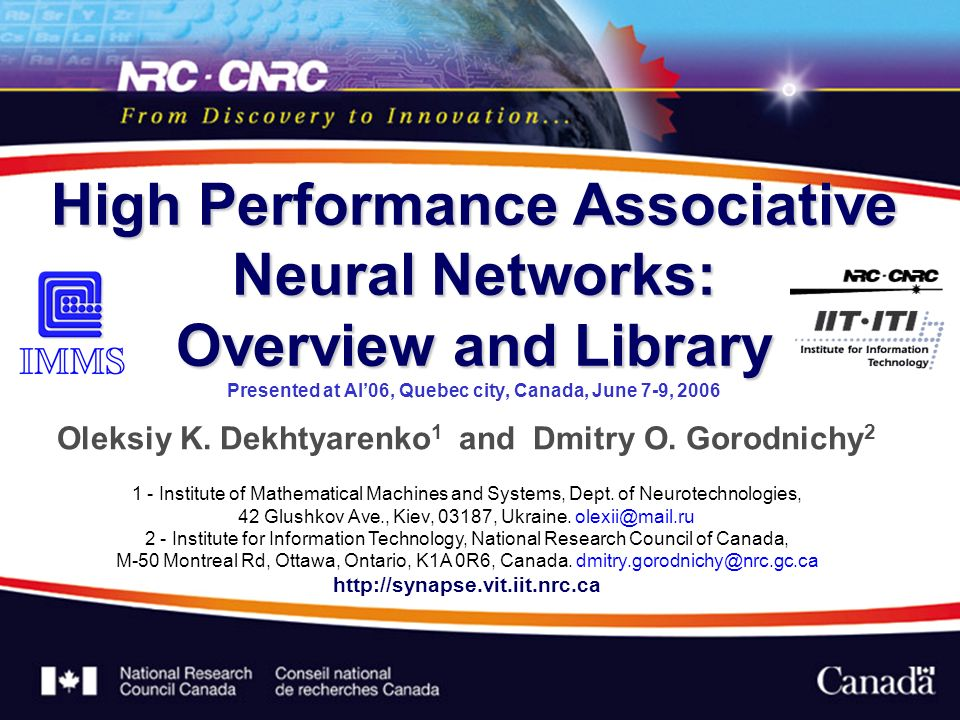 High Performance Associative Neural Networks: Overview and Library High Performance Associative Neural Networks: Overview and Library Presented at AI06, Quebec city, Canada, June 7-9, 2006 Oleksiy K.