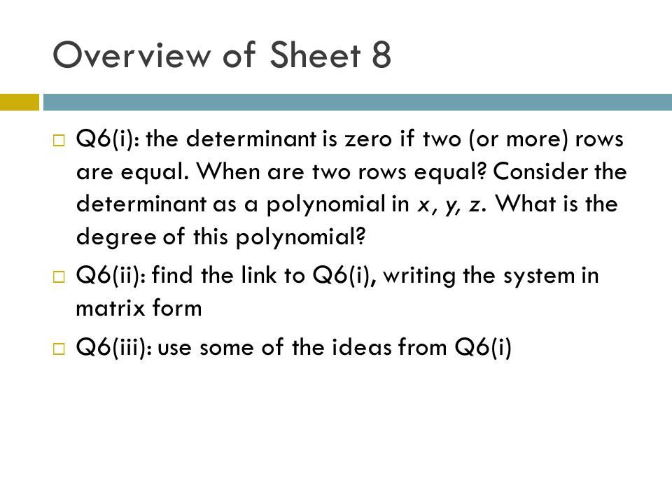 Overview of Sheet 8 Q6(i): the determinant is zero if two (or more) rows are equal.