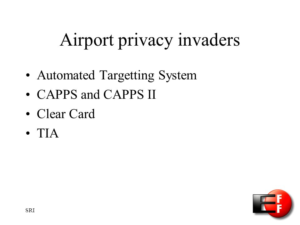 SRI Airport privacy invaders Automated Targetting System CAPPS and CAPPS II Clear Card TIA