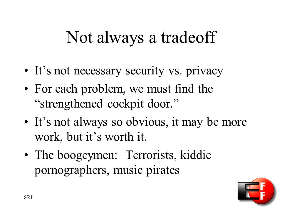 SRI Not always a tradeoff Its not necessary security vs.
