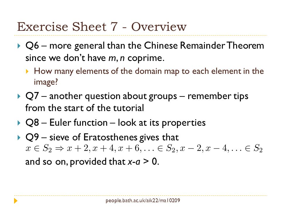 people.bath.ac.uk/aik22/ma10209 Exercise Sheet 7 - Overview Q6 – more general than the Chinese Remainder Theorem since we dont have m, n coprime.