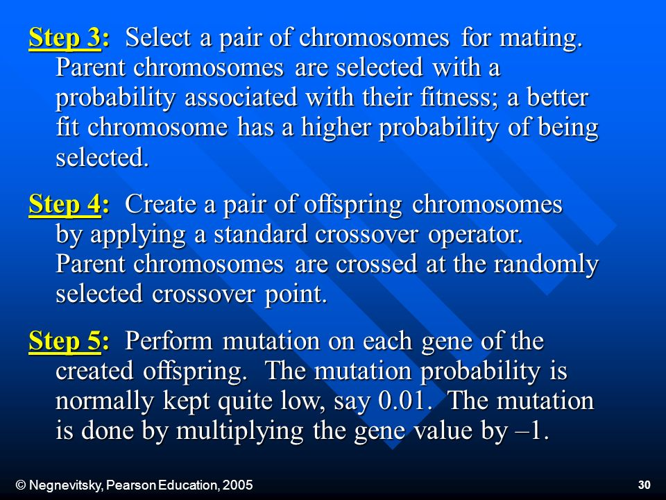 © Negnevitsky, Pearson Education, Step 3: Select a pair of chromosomes for mating.