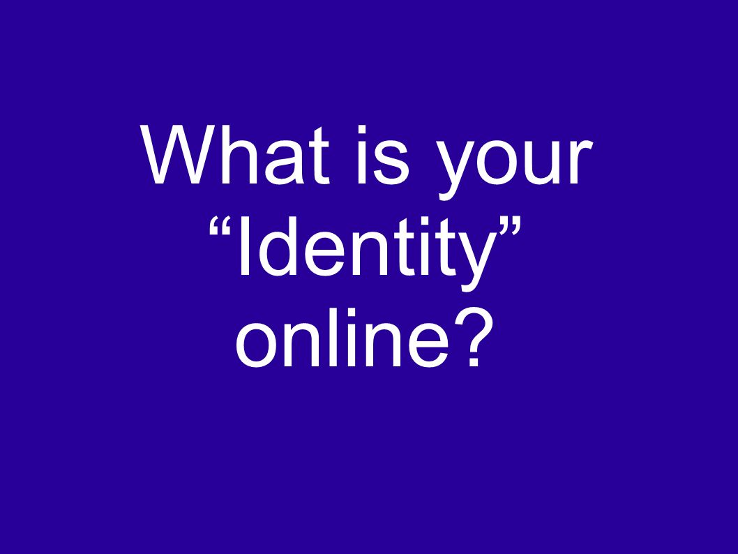 What is your Identity online