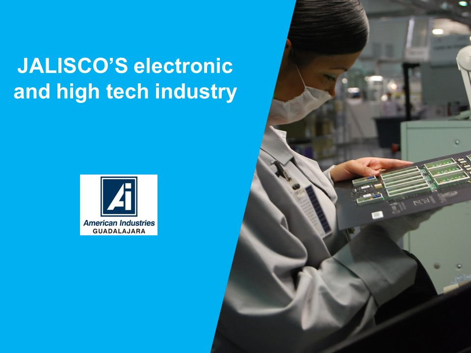 JALISCOS electronic and high tech industry