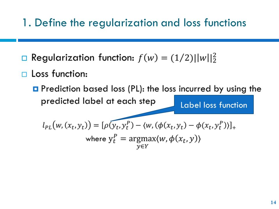 1. Define the regularization and loss functions 14 Label loss function