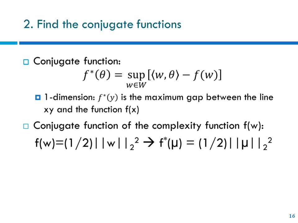2. Find the conjugate functions 16