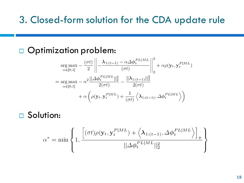 18 Optimization problem: Solution: 3. Closed-form solution for the CDA update rule