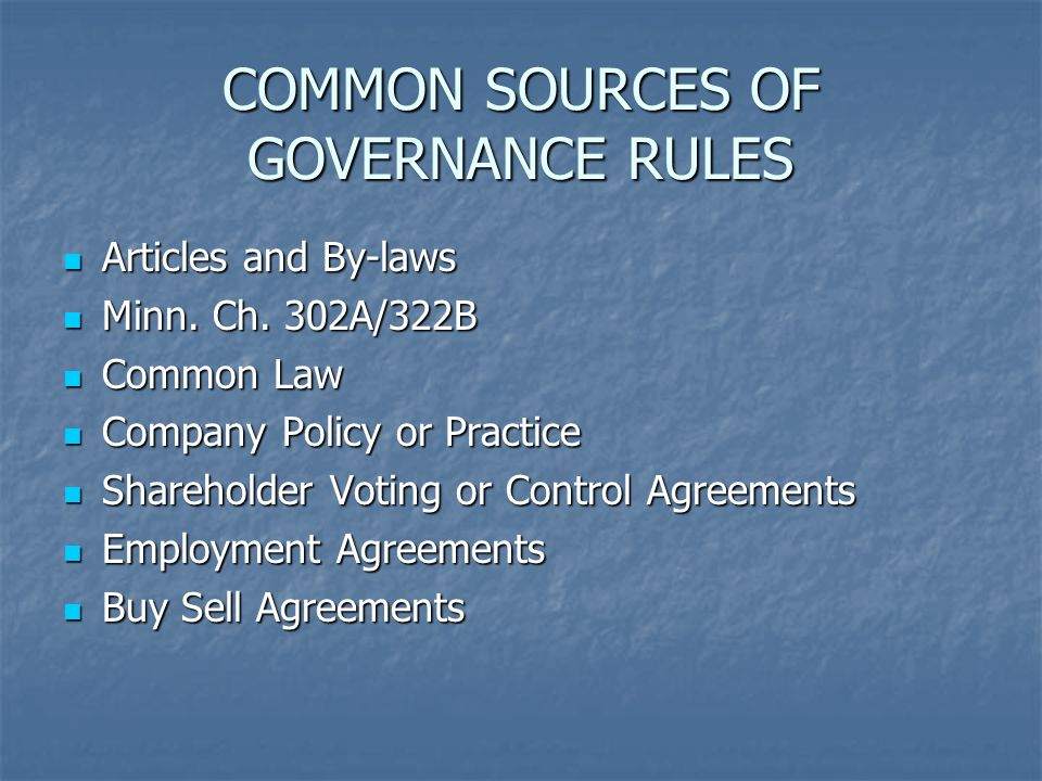 COMMON SOURCES OF GOVERNANCE RULES Articles and By-laws Articles and By-laws Minn.