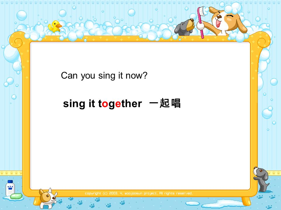Can you sing it now sing it together