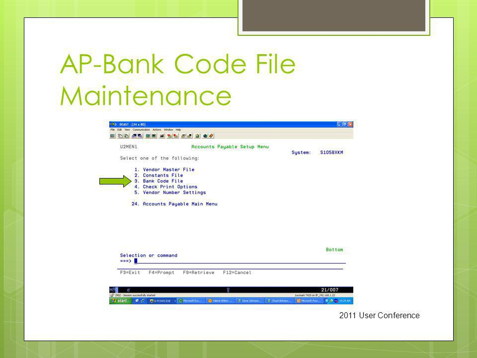 AP-Bank Code File Maintenance 2011 User Conference