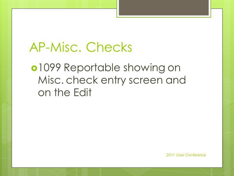 AP-Misc. Checks 1099 Reportable showing on Misc.