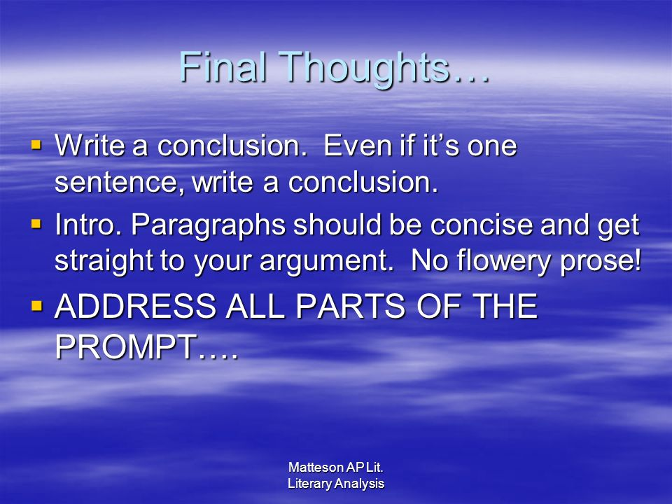 Matteson AP Lit. Literary Analysis Final Thoughts… Write a conclusion.