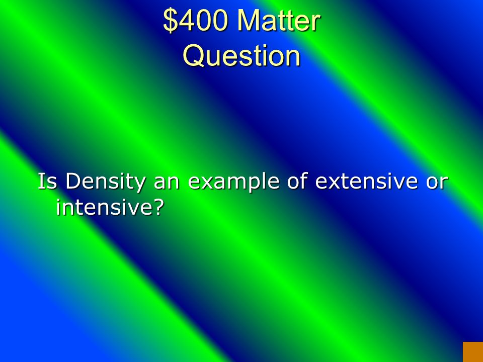 $300 Matter Answer Properties describe Changes occur