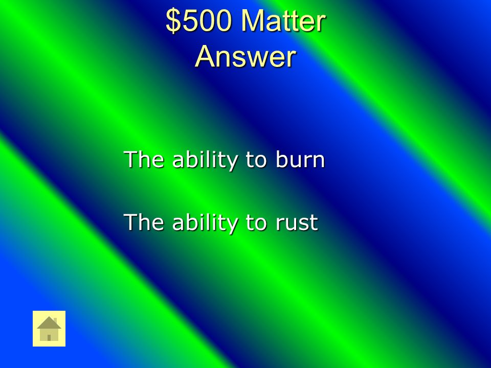 $500 Matter Question Name 2 Chemical Properties.