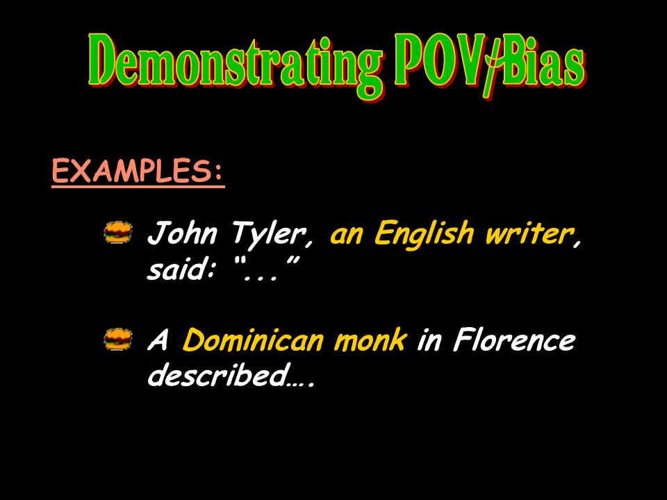 EXAMPLES: John Tyler, an English writer, said:... A Dominican monk in Florence described….