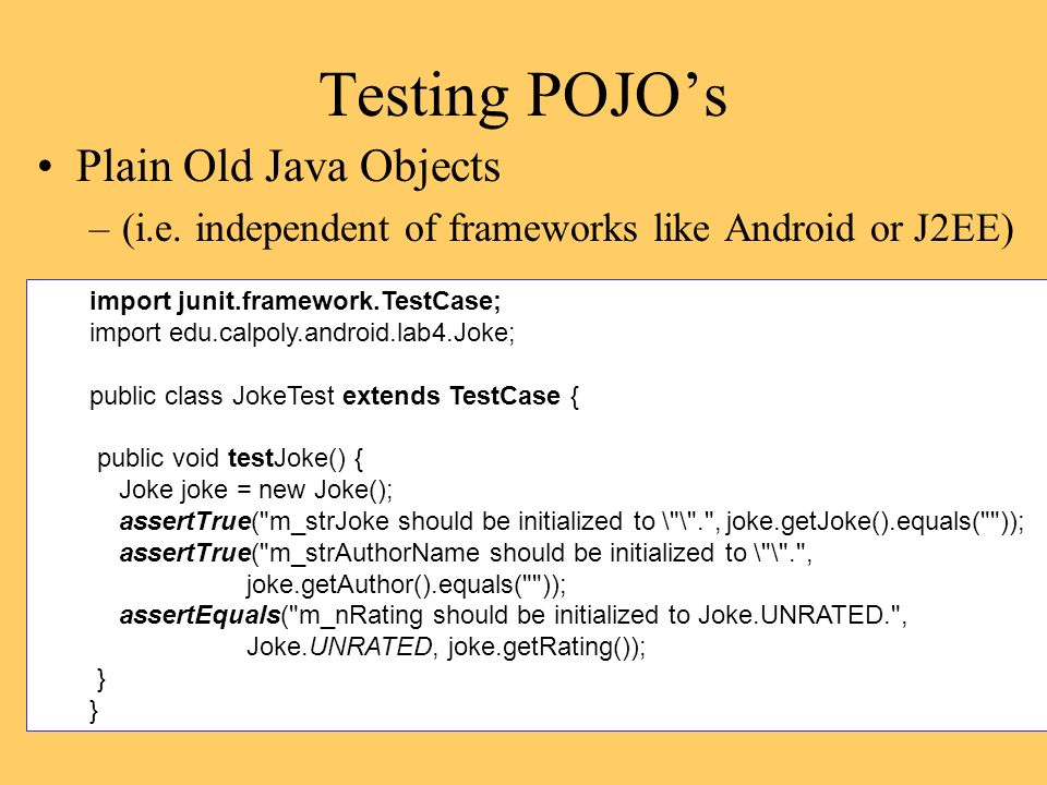 Testing POJOs Plain Old Java Objects –(i.e.