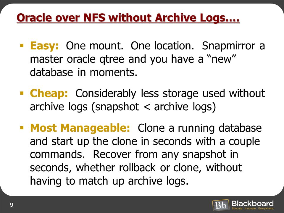 9 Oracle over NFS without Archive Logs…. Easy: One mount.