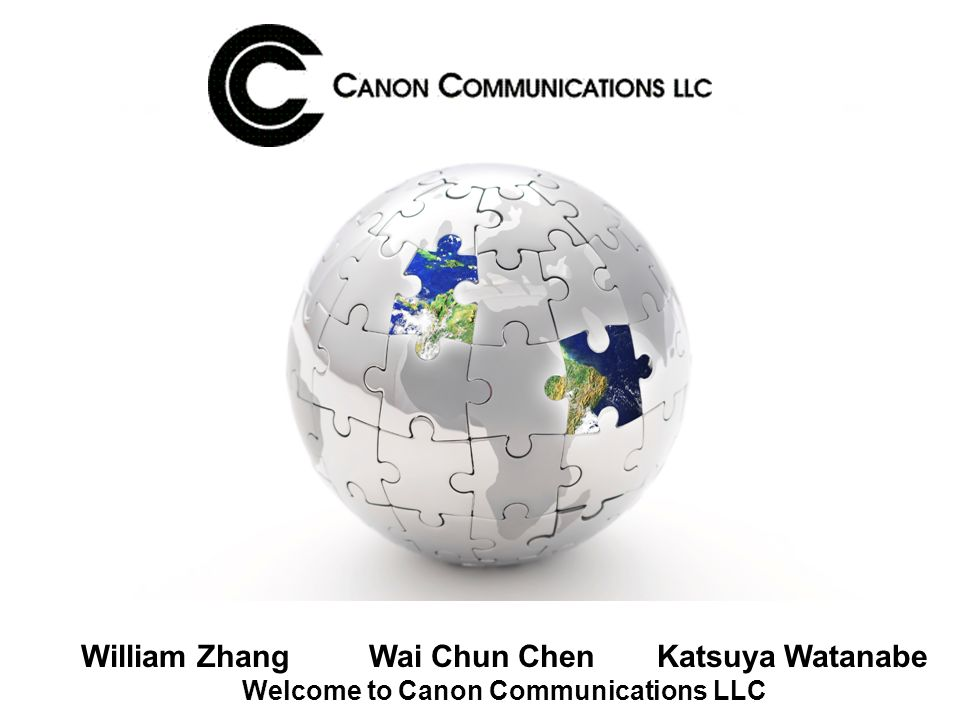William ZhangWai Chun ChenKatsuya Watanabe Welcome to Canon Communications LLC