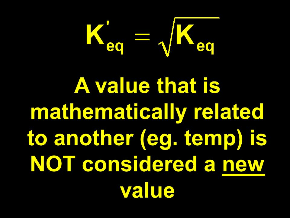 A value that is mathematically related to another (eg. temp) is NOT considered a new value