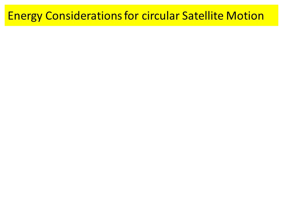 Energy Considerations for circular Satellite Motion