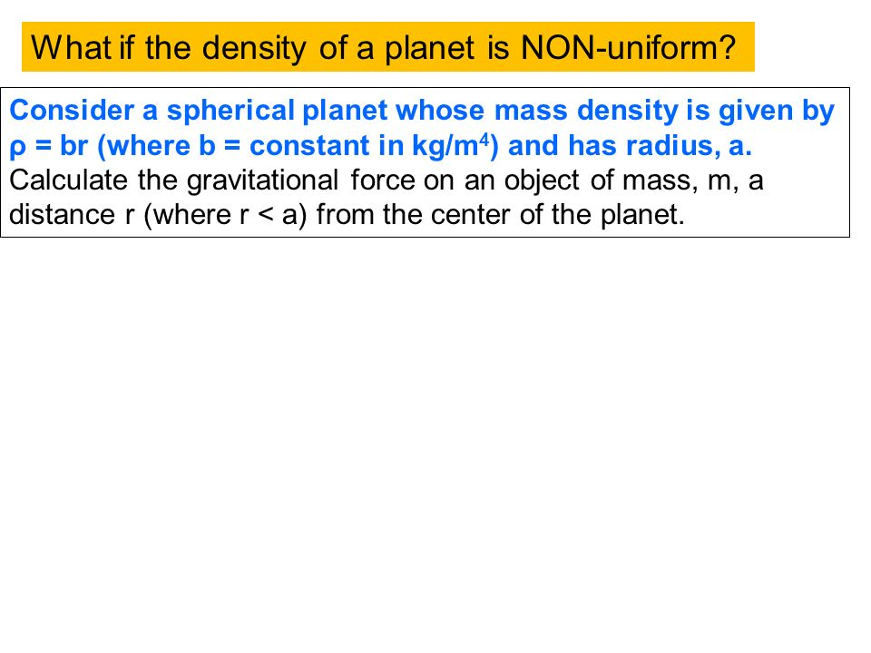 What if the density of a planet is NON-uniform.