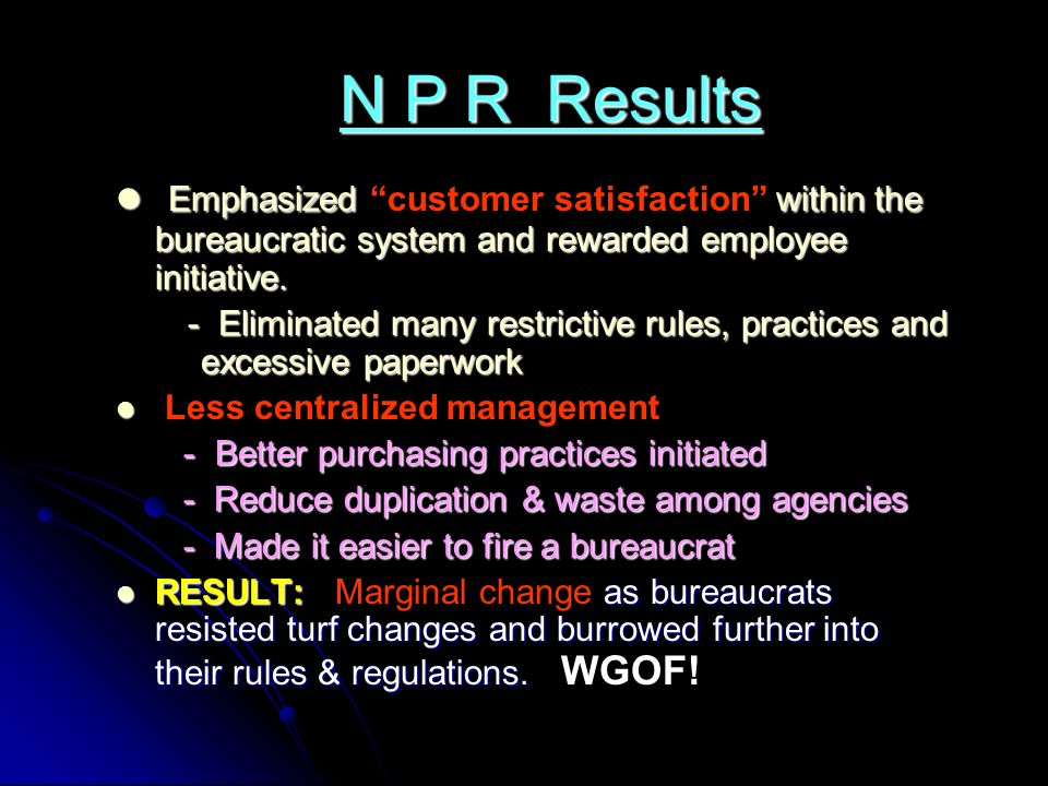 N P R Results N P R Results Emphasized within the bureaucratic system and rewarded employee initiative.