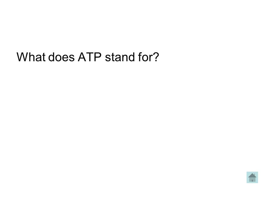 What does ATP stand for