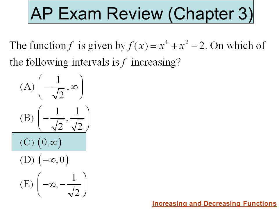 AP Exam Review (Chapter 3) Increasing and Decreasing Functions