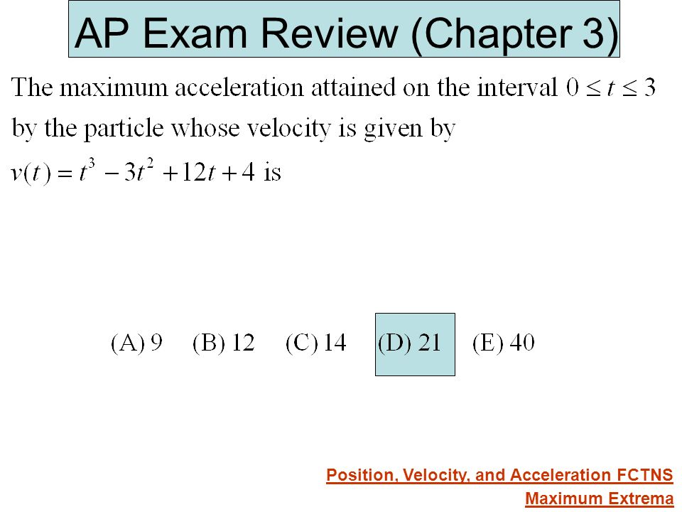 AP Exam Review (Chapter 3) Maximum Extrema Position, Velocity, and Acceleration FCTNS
