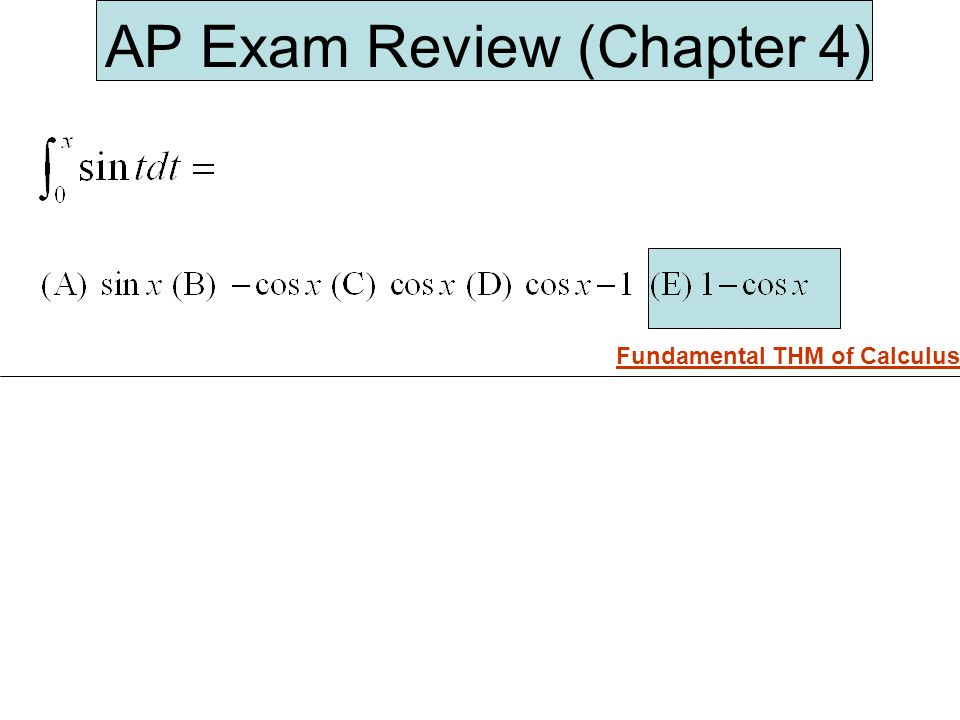 AP Exam Review (Chapter 4) Fundamental THM of Calculus