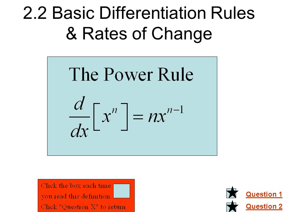 2.2 Basic Differentiation Rules & Rates of Change Question 1 Question 2