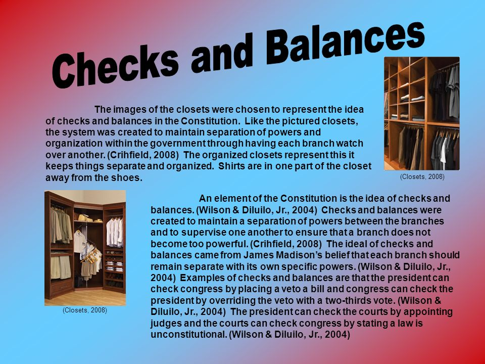 (Closets, 2008) The images of the closets were chosen to represent the idea of checks and balances in the Constitution.