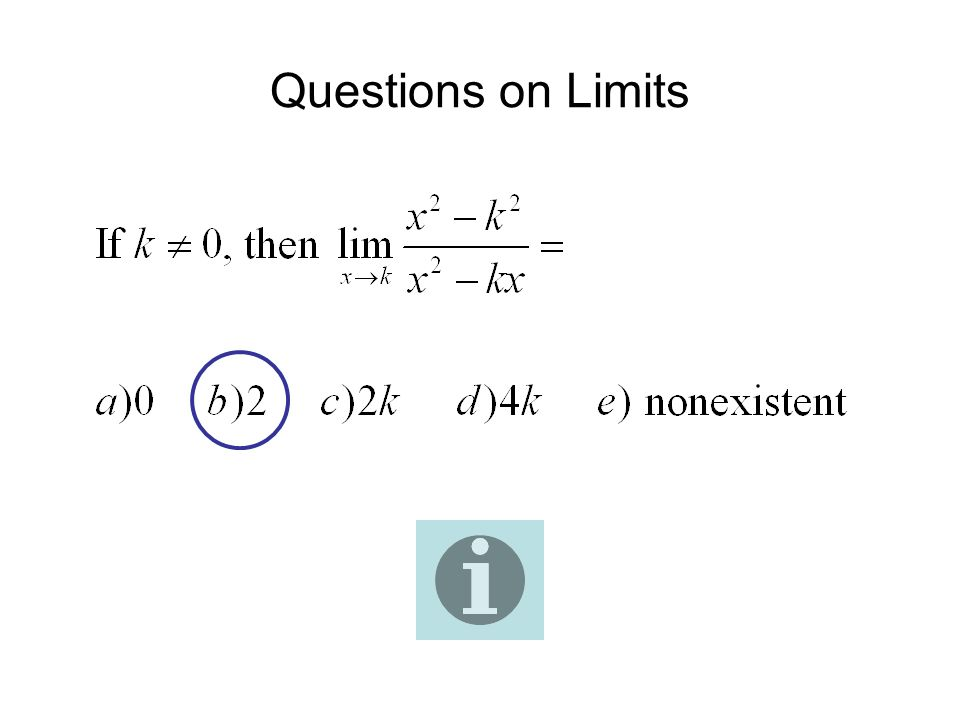 Questions on Limits