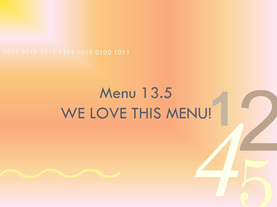 Menu 13.5 WE LOVE THIS MENU!