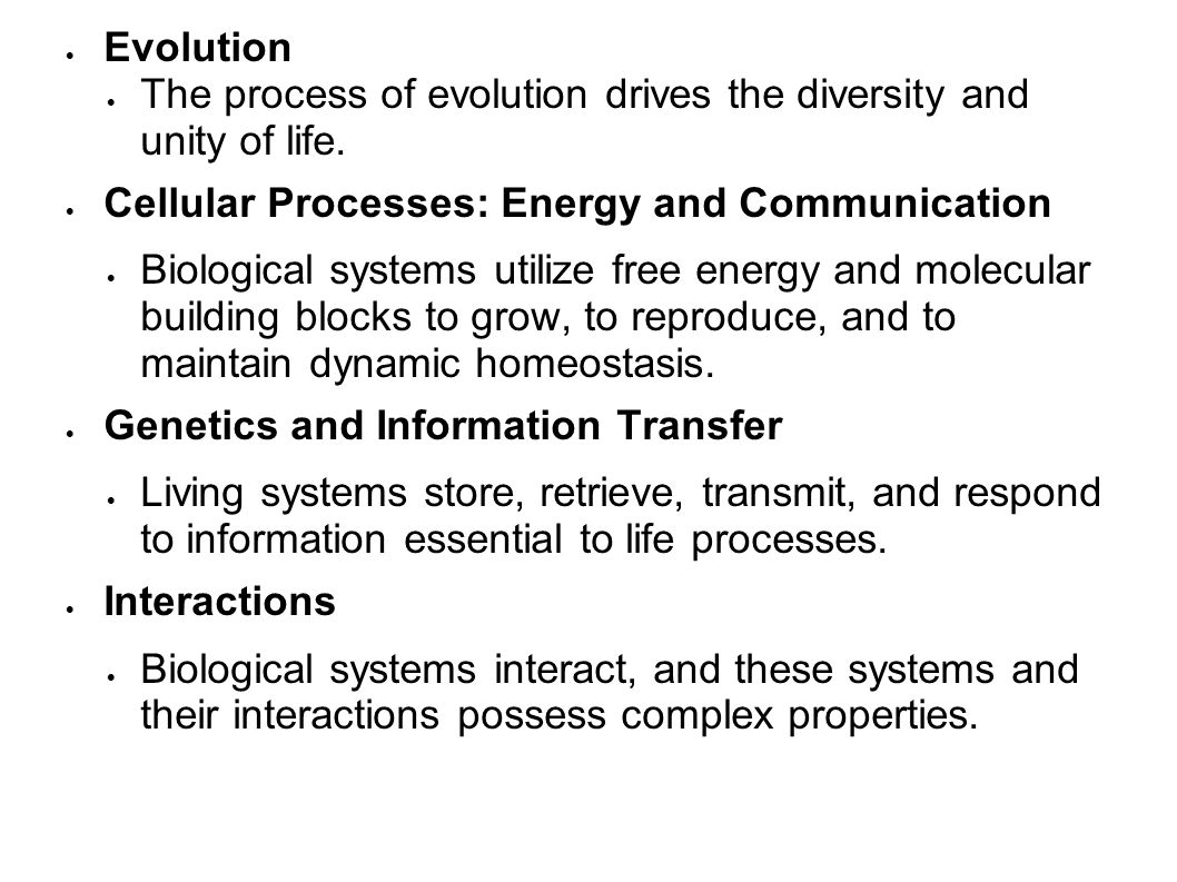Evolution The process of evolution drives the diversity and unity of life.