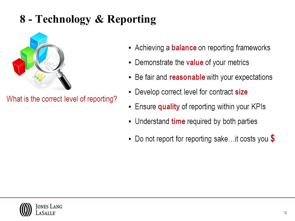 18 8 - Technology & Reporting What is the correct level of reporting.
