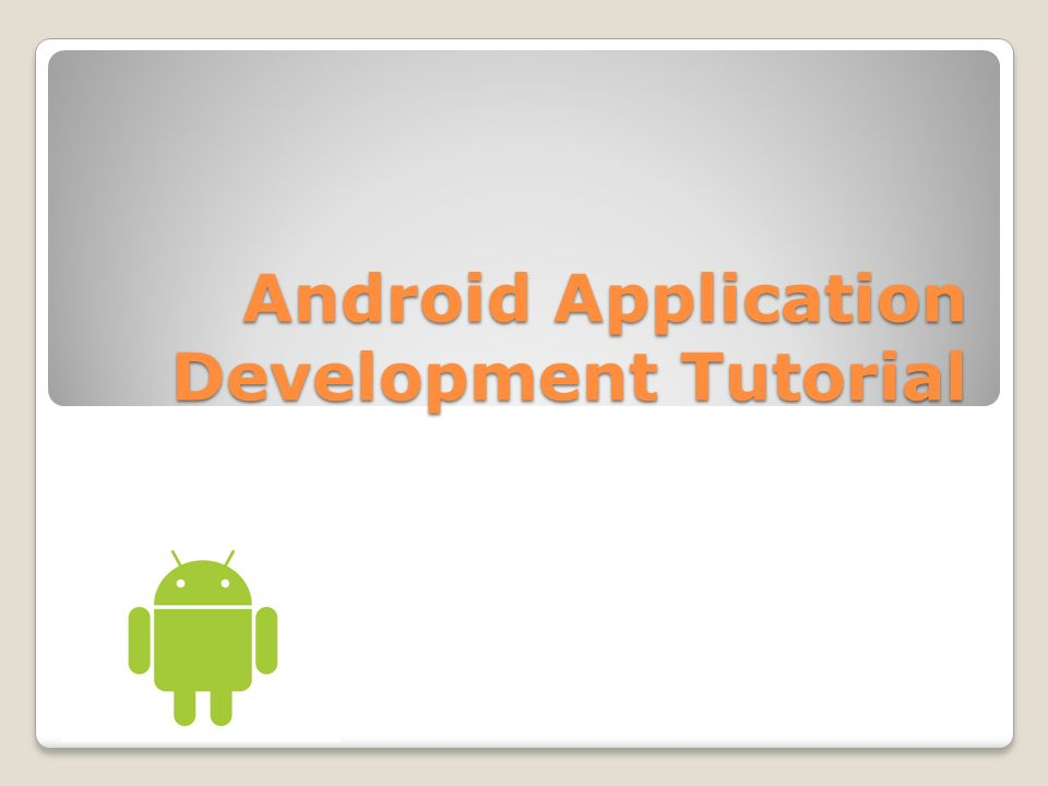 Android Application Development Tutorial