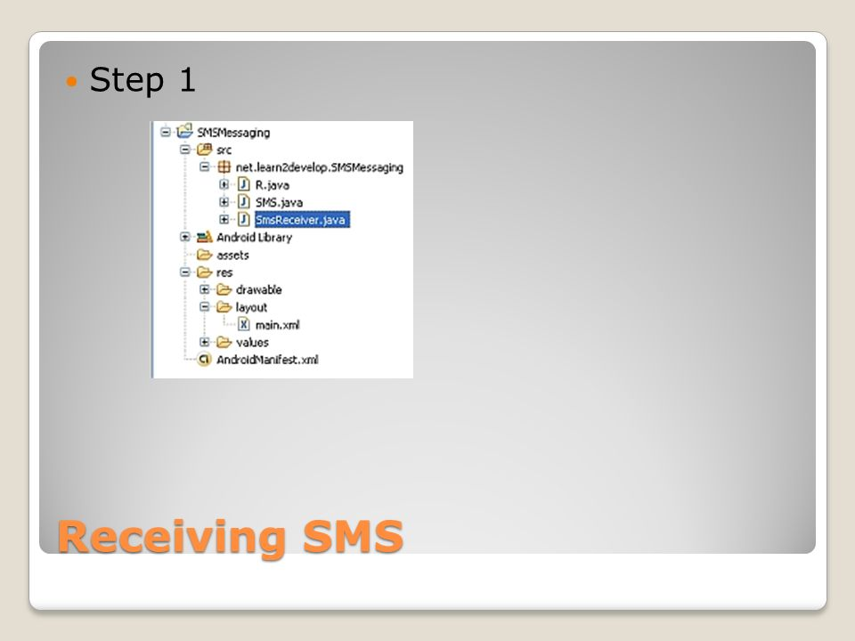 Receiving SMS Step 1