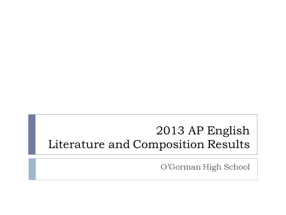 2013 AP English Literature and Composition Results OGorman High School