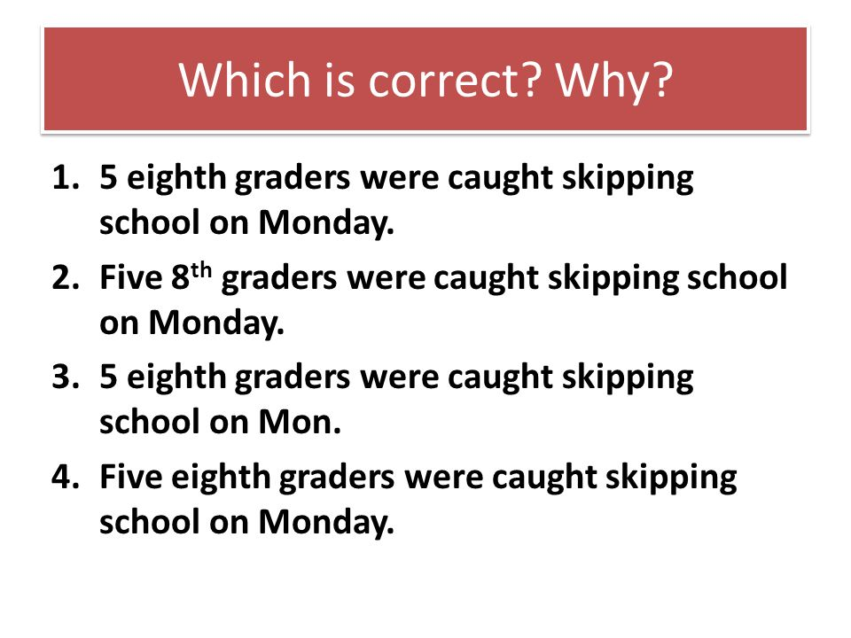 Which is correct. Why. 1.5 eighth graders were caught skipping school on Monday.