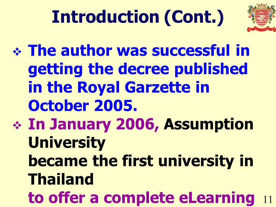 11 Introduction (Cont.) The author was successful in getting the decree published in the Royal Garzette in October 2005.