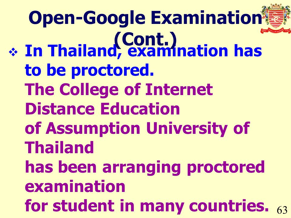 63 In Thailand, examination has to be proctored.