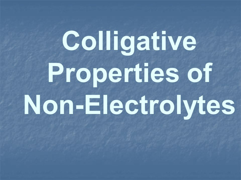 Colligative Properties of Non-Electrolytes