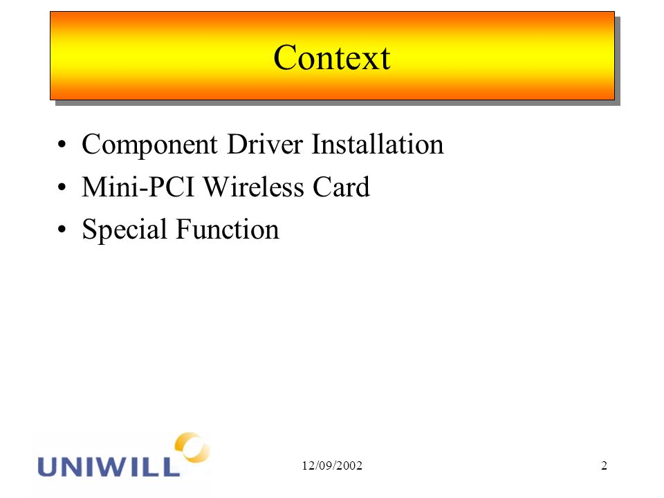 12/09/20022 Context Component Driver Installation Mini-PCI Wireless Card Special Function