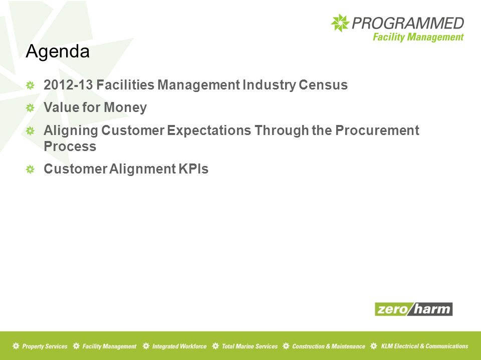 Agenda Facilities Management Industry Census Value for Money Aligning Customer Expectations Through the Procurement Process Customer Alignment KPIs