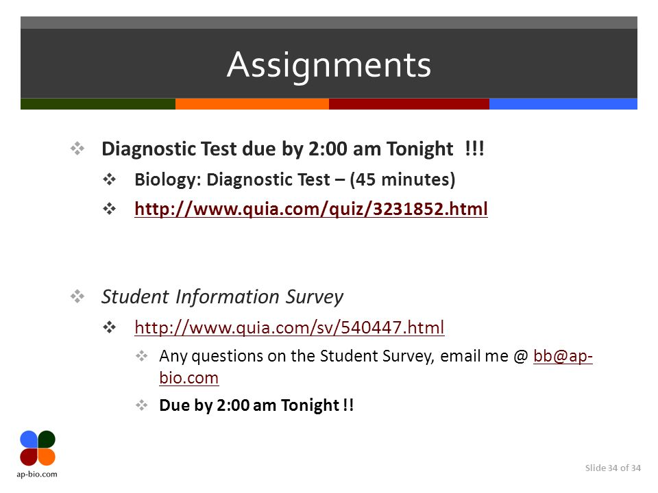 Slide 34 of 34 Assignments Diagnostic Test due by 2:00 am Tonight !!.