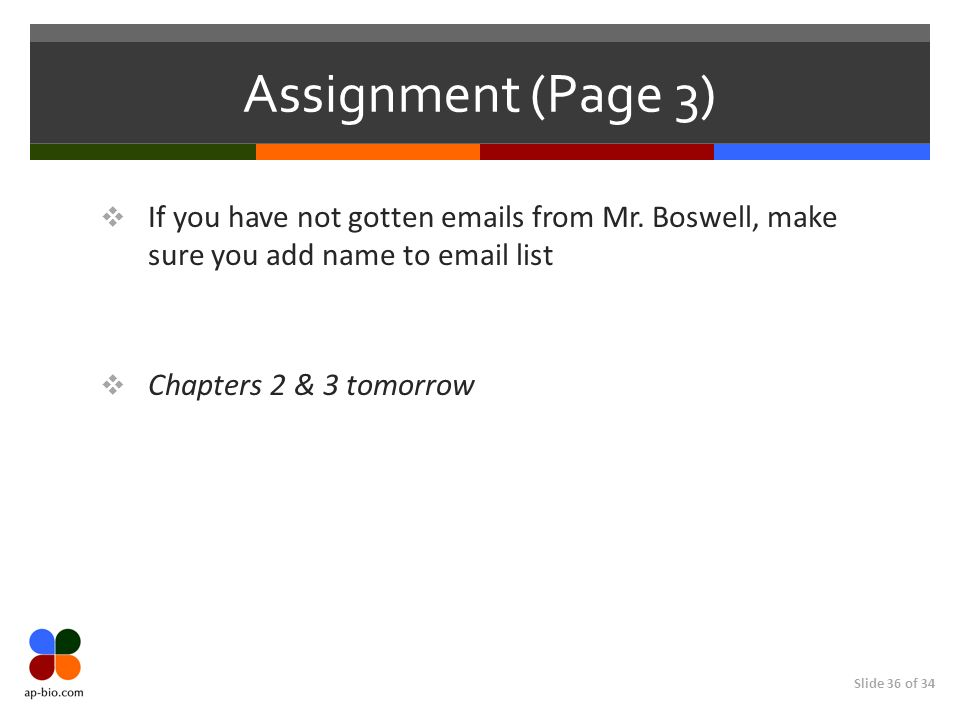 Slide 36 of 34 Assignment (Page 3) If you have not gotten  s from Mr.