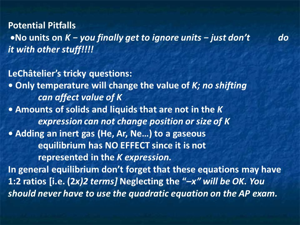 Potential Pitfalls No units on K you finally get to ignore units just dont do it with other stuff!!!.